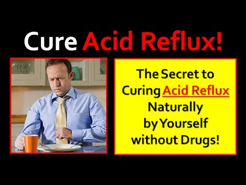 Acid Reflux Cured Naturally – Acid Reflux & Heartburn the Cause and Cure – A Must Watch Video!